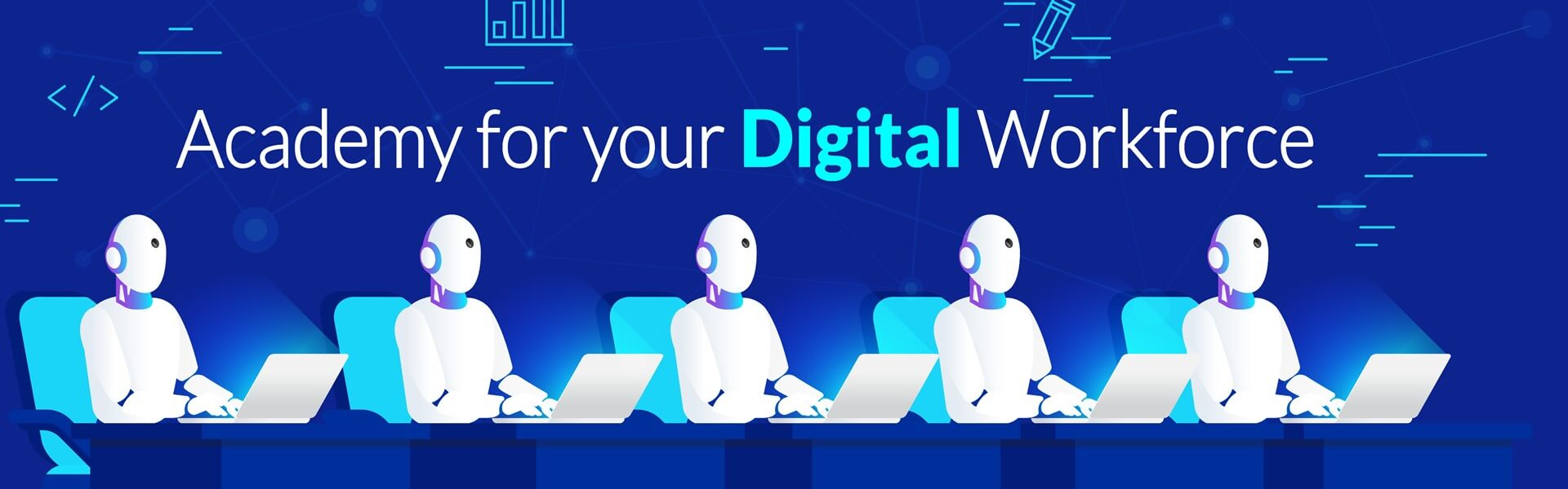 Academy for your Digital Workforce