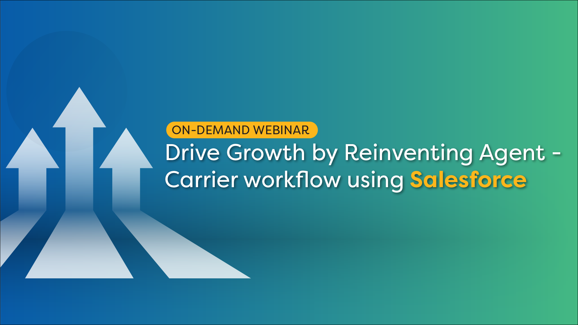 Drive Growth by Reinventing Agent – Carrier workflow using Salesforce