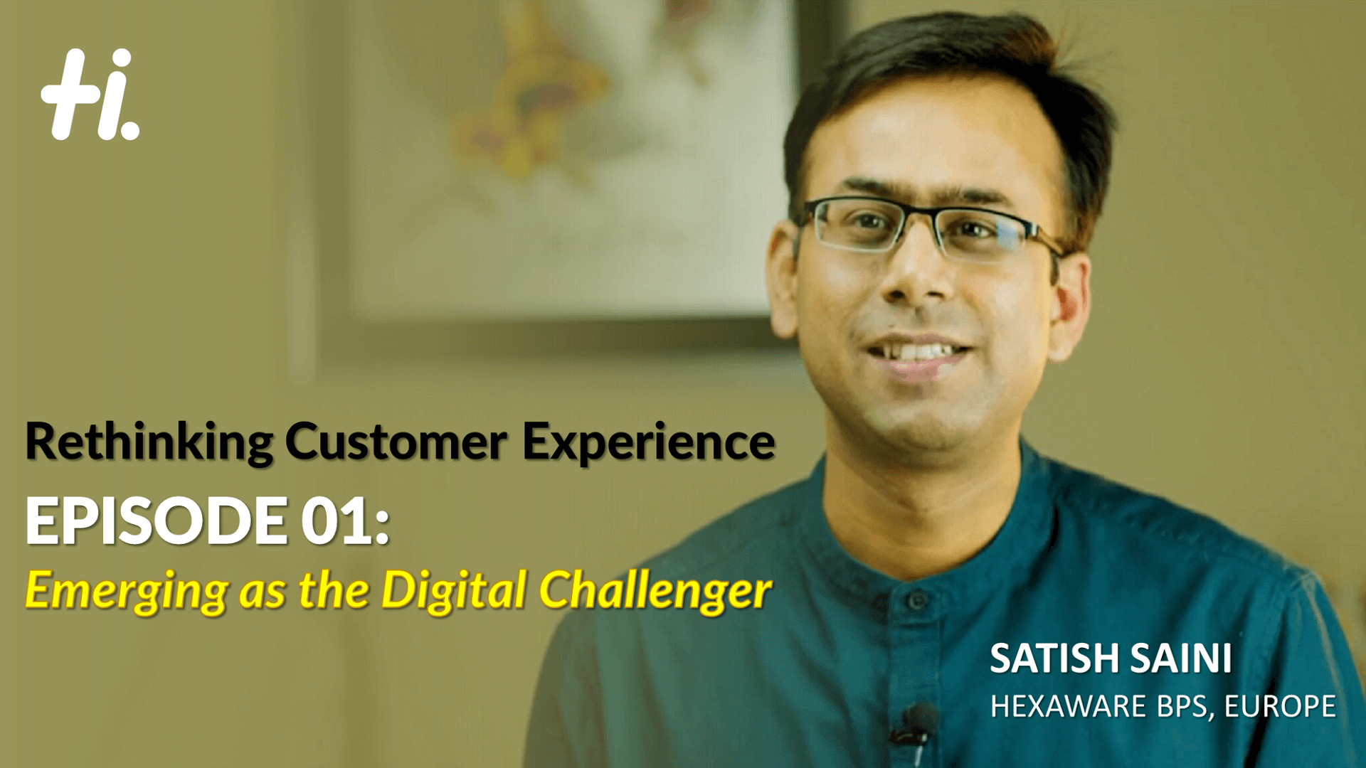 Rethinking Customer Experiences – Episode 01: Emerging as the Digital Challenger