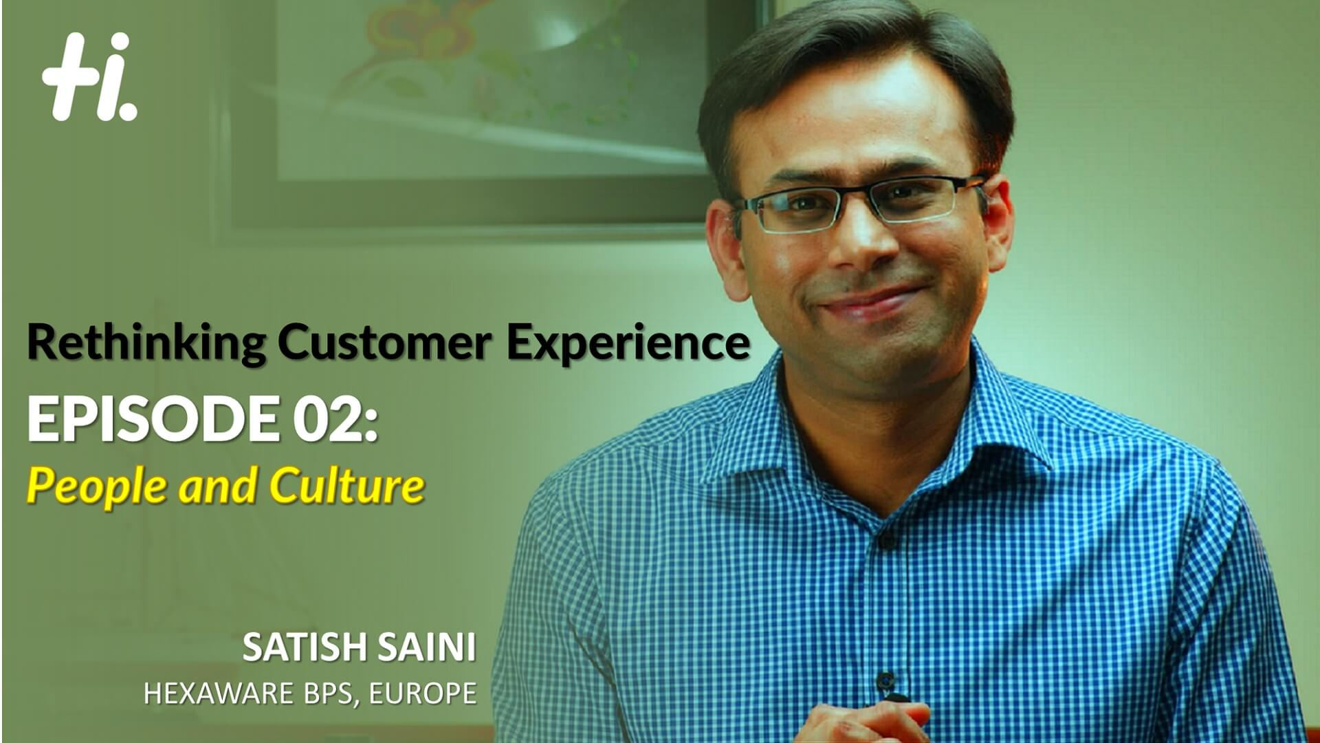Rethinking Customer Experience – Ep. 02: People and Culture