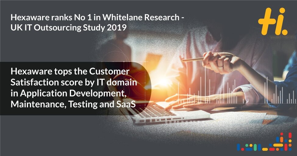 Hexaware ranked No 1 in Service Delivery Quality and Cloud Capabilities in UK IT Outsourcing Study by Whitelane Research.