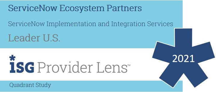 Hexaware Named a Leader in ServiceNow Implementation & Integration Services in the ISG Provider Lens™ ServiceNow Ecosystem Partners US 2021 Quadrant Report.